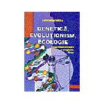 Genetica, evolutionism, ecologie- in sprijinul predarii biologiei in liceu