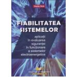 Fiabilitatea sistemelor aplicaţii în evaluarea siguranţei în funcţ. a sistemelor electroenergetice