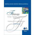 FÖLDRAJZ Európa – Románia – Európai Unió Tankönyv a XII. osztály számára (Geografie – manual pentru clasa a XII-a limba maghiară)