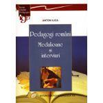 Pedagogi români Medalioane şi interviuri