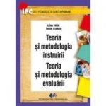 Teoria și metodologia instruirii Teoria și metodologia evaluării