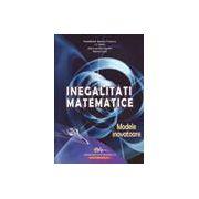 Inegalităţi matematice- modele inovatoare