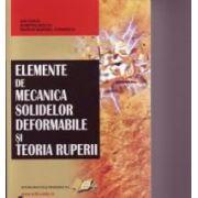 Elemente de mecanica solidelor deformabile şi teoria ruperii