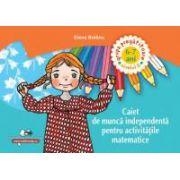 Caiet de muncă independentă pentru activităţile matematice 6-7 ani GRUPA PREGATITOARE