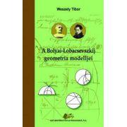 A Bolyai - Lobacsevszkij geometria modeljei