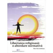 Libertatea religioasă: o abordare normativă
