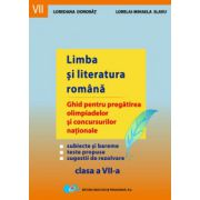Limba si literatura romana - Ghid pt. pregatirea olimpiadelor - cl. a VII-a