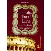 Gramatica limbii latine - cu exercitii aplicative si cheia acestora