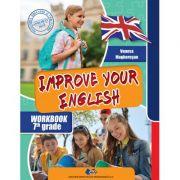 IMPROVE YOUR ENGLISH-Caietul elevului pentru clasa a VII-a