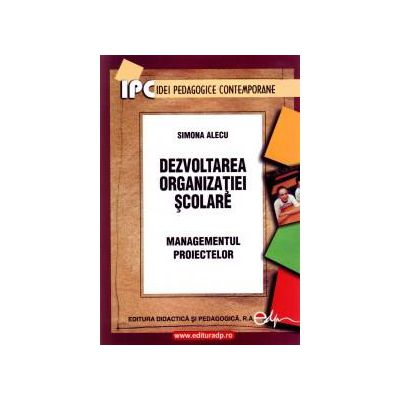 Dezvoltarea organizatiilor scolare-managementul proiectelor