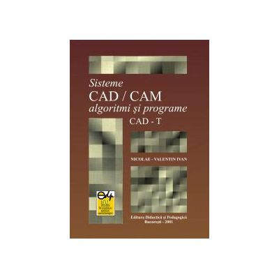 Sisteme CAD/CAM algoritmi si programe CAD-T