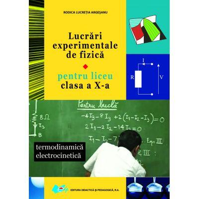 Lucrări experimentale de fizică pentru liceu clasa a X-a • Termodinamică electrocinetică