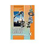 Mecanică aplicată, manual pentru clasa a X-a, Liceu tehnologic, profil tehnic