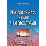 Preventie primara in carie si parodontopatii