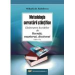 Metodologia cercetării ştiinţifice – Elaborarea lucrărilor de licenţă, masterat, doctorat – ediţia a II-a, revăzută şi adăugită
