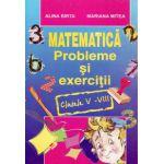Matematica- probleme si exercitii- clasele V-VIII