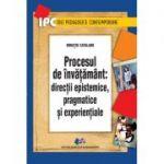 Procesul de învățământ- direcții epistemice, pragmatice și experiențiale