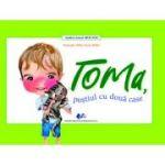 TOMA, PUȘTIUL CU DOUĂ CASE