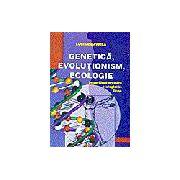 Genetica, evolutionism, ecologie- in sprijinul predarii biologiei in licee