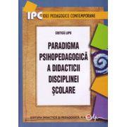 Paradigma psihopedagogică a didacticii disciplinei şcolare