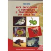 Mica enciclopedie a confuziilor şi convergenţelor din lumea vie