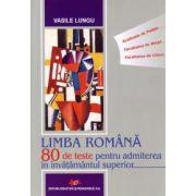 Limba Română 80 de teste pentru admiterea în învăţământul superior