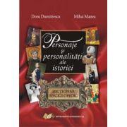 Personaje si personalitati ale istoriei-DICTIONAR ENCICLOPEDIC