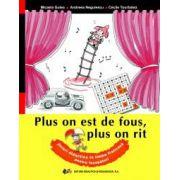 Plus on est de fous, plus on rit – jocuri didactice în limba franceză