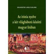 Az irónia nyelve a két világháború közötti magyar lírában