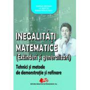 """""""Inegalităţi matematice  (extinderi şi generalizări)  Tehnici şi metode de demonstraţie şi rafinare"""""""
