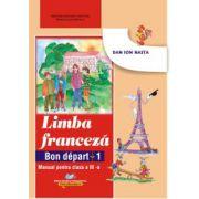 Limba franceză, manual pentru clasa a III-a (L1) Bon depart
