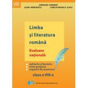 Limba si literatura romana - Evaluare nationala - cl. a VIII-a