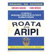 Roata cu aripi _ 115 ani de la înfiinţarea trupelor de Căi Ferate în Armata Română