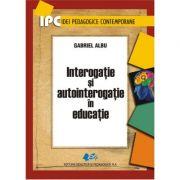 Interogaţie şi autointerogaţie în educaţie