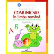 COMUNICARE  ÎN LIMBA ROMÂNĂ PENTRU ȘCOLILE ȘI SECȚIILE   CU PREDARE ÎN LIMBA MAGHIARĂ-Manual pentru clasa I