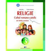 RELIGIE-CULTUL ROMANO-CATOLIC DE LIMBA ROMANĂ-Manual pentru clasa a III-a