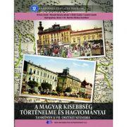 ISTORIA ȘI TRADIȚIILE MINORITĂȚII MAGHIARE-Manual în limba maghiară pentru clasa a VII-a