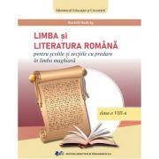 LIMBA ȘI LITERATURA ROMÂNĂ PENTRU ȘCOLILE ȘI SECȚIILE CU PREDARE ÎN LIMBA MATERNĂ MAGHIARĂ-Manual pentru clasa a VIII-a