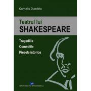 Teatrul lui SHAKESPEARE-Tragediile, Comediile, Piesele istorice