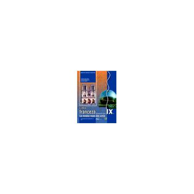 Limba franceză, manual pentru clasa a IX-a (L2) - Le rendez-vous des amis