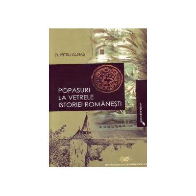 Popasuri la vetrele istoriei româneşti