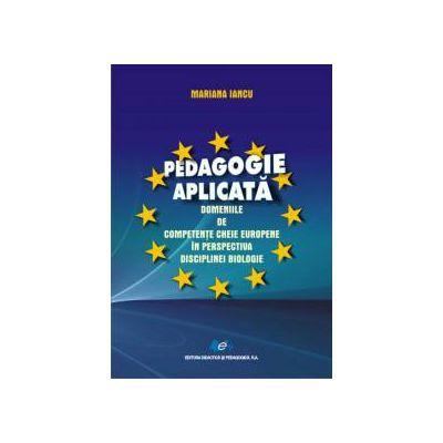 Pedagogie aplicată – Domeniile de competenţe cheie europene în perspectiva disciplinei biologice