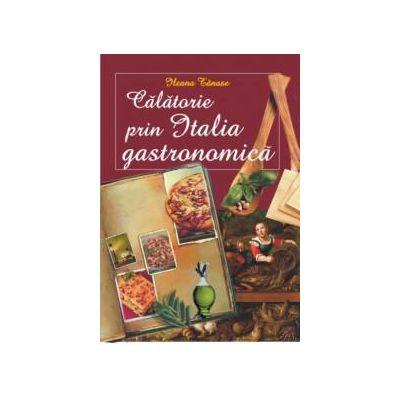 CĂLĂTORIE PRIN ITALIA GASTRONOMICĂ