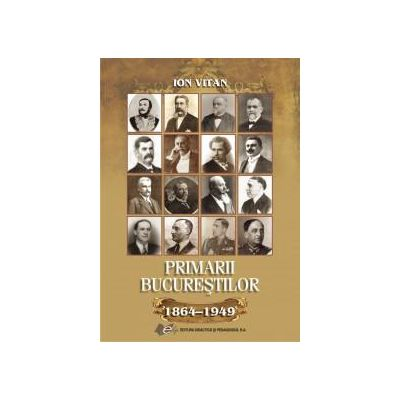 Primarii Bucureştilor  1864-1949
