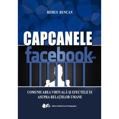 Capcanele Facebook-ului. Comunicarea virtuală şi efectele ei asupra relaţiilor umane