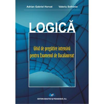 Logică – Ghid de pregătire intensivă pentru Examenul de Bacalaureat