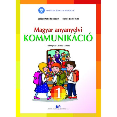 COMUNICARE ÎN LIMBA MATERNĂ MAGHIARĂ- Manual pentru clasa I