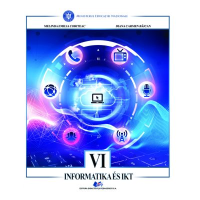INFORMATICĂ ȘI TIC-Manual în limba maghiară pentru clasa a VI-a