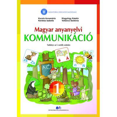 COMUNICARE ÎN LIMBA MATERNĂ MAGHIARĂ-Manual pentru clasa I