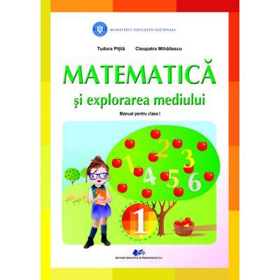 MATEMATICA ȘI EXPLORAREA MEDIULUI- Manual pentru clasa I-TUDORA PITILA